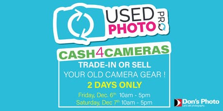 Cash 4 Camera Event: Trade-in Your Camera Gear ! tickets