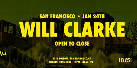 WILL CLARKE: Open To Close at 1015 Folsom