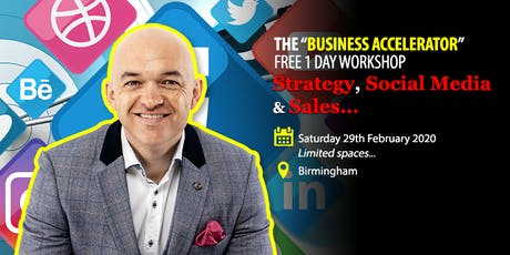 "THE ""BUSINESS ACCELERATOR"" free 1 Day workshop - Marketing STRATEGY, SOCIAL Media & SALES tickets"