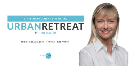 Stressmanagement & Resilienz - Urban Retreat mit Iris Welten Tickets