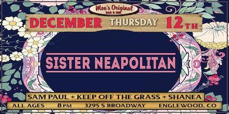 Sister Neapolitan w/ Sam Paul + Keep off the Grass + Shanea tickets