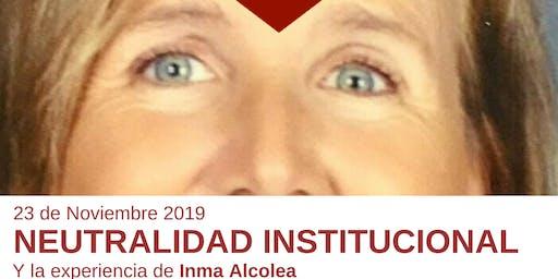 Inma Alcolea y la neutralidad de las instituciones