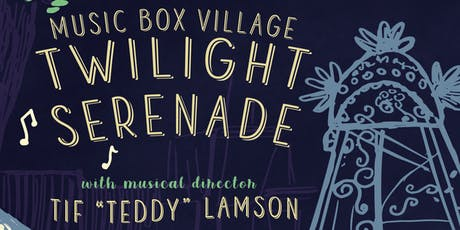 "Twilight Serenade, directed  by Tif ""Teddy"" Lamson with special guests! tickets"