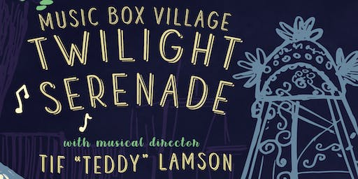 "Twilight Serenade, directed  by Tif ""Teddy"" Lamson with special guests!"