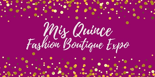Mis Quince Fashion Boutique Expo