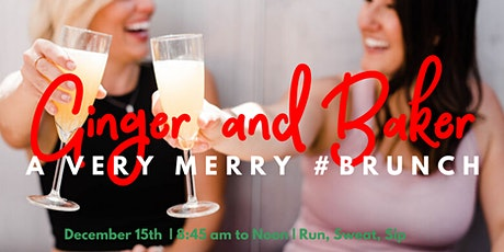 A Very Merry #bRUNch at Ginger and Baker tickets