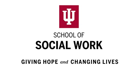 IU School of Social Work Fort Wayne - MSW Information Session tickets