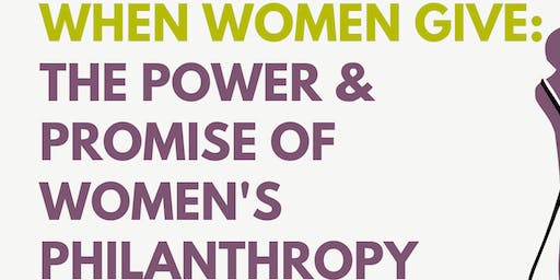 When Women Give: The Power & Promise of Women's Philanthropy
