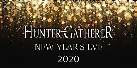 NYE 2020 at HUNTER GATHERER tickets