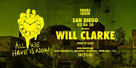 WILL CLARKE (OPEN TO CLOSE) tickets