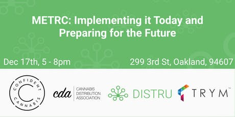 METRC: Implementing it Today and Preparing for the Future - Oakland tickets