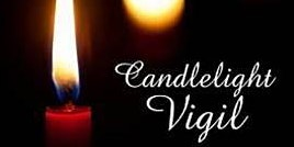 Candlelight Vigil: Remembering Our Loved Ones