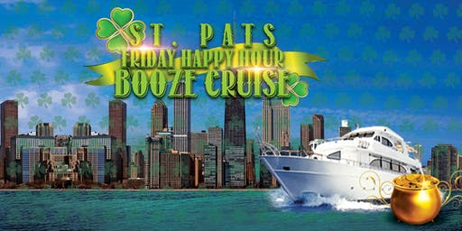 St. Pat's Friday Happy Hour Booze Cruise on March 13th