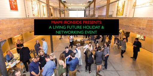 Miami Ironside Presents: A Living Future Holiday & Networking Event