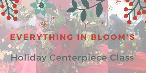 Everything in Bloom's Holiday Centerpiece Class