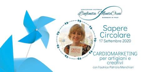 Cardiomarketing per artigiani e creativi con Patrizia Menchiari biglietti