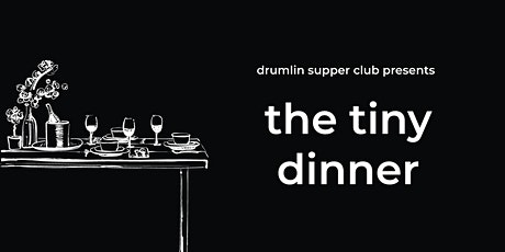 The Tiny Dinner tickets