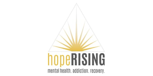 Hope Rising for mental health and addiction recovery and suicide
