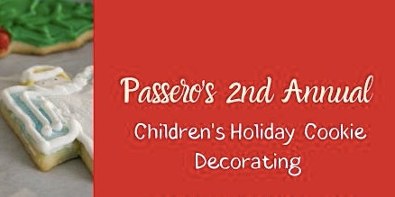 Passero's 2nd Annual Children's Holiday Cookie Decorating