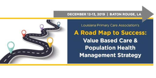 A Roadmap to Success: Value Based Care and Population Health Management