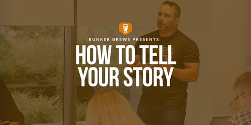 Bunker Brews Tampa: How to Tell Your Story