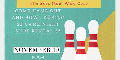 The Boss Mom Wife Club Bowling Event