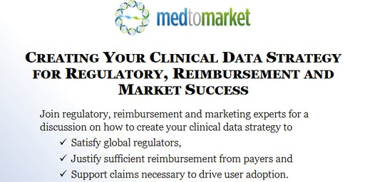 Panel: Creating Your Clinical Data Strategy for Regulatory, Reimbursement, and Market Success