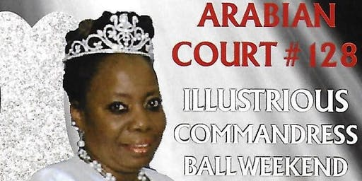 Arabian Court No. 128 Illustrious Commandress Ball Weekend