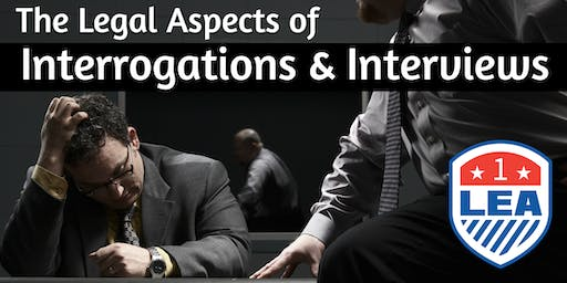 MAR 12 - Lynchburg VA - The Legal Aspects of Interrogations and Interviews