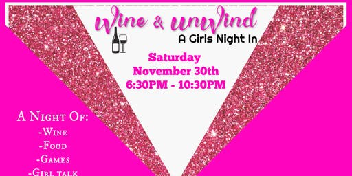 Wine & Unwind: A Girls Night In
