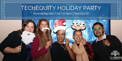 TechEquity 2019 Holiday Party