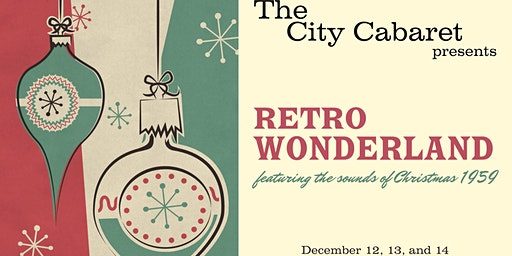 The City Cabaret presents Retro Wonderland (Friday 12/13)