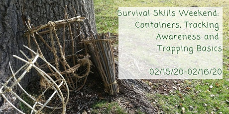 Natural Containers and Animal Trapping/Tracking Awareness Weekend - 2020 tickets