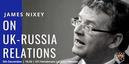 James Nixey: On UK-Russia Relations