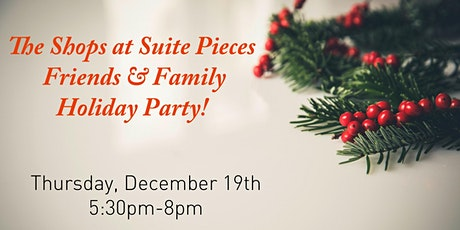 The Shops at Suite Pieces Friends & Family Holiday Party tickets