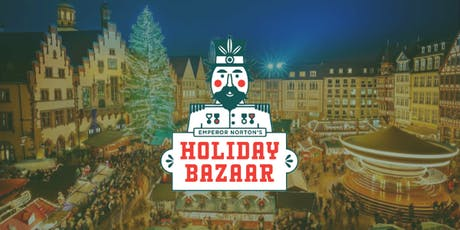 Emperor Norton's Holiday Bazaar tickets