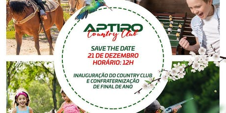 INAUGURAÇÃO DA APTIRO COUNTRY CLUB E CONFRATERNIZAÇÃO DE FINAL DE ANO ingressos