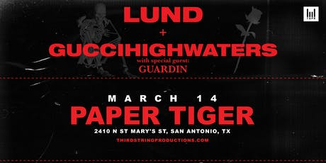 Lund & guiccihighwaters at Paper Tiger tickets