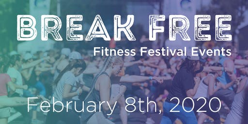 BREAK FREE with Fitness Festival Events
