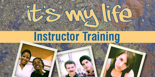 It's My Life Instructor Training