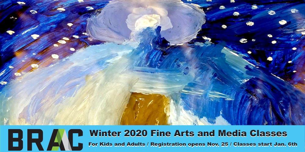 Winter 2020 Classes.Brac Winter 2020 Fine Art And Digital Media Classes Tickets