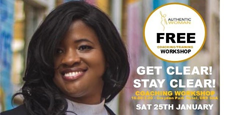 GET CLEAR! STAY CLEAR! COACHING WORKSHOP tickets