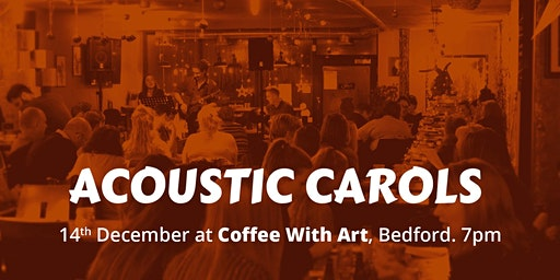 Acoustic Carols @ Coffee With Art, Bedford