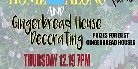 Home Alone and Gingerbread House Decorating Contest tickets