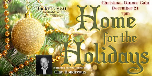 """Home for the Holidays"" Christmas Dinner Gala"