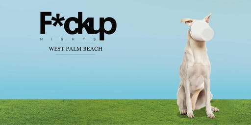 F*ckUp Nights West Palm Beach Vol. IV
