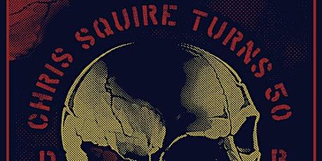 Chis Squire Turns 50 - Death Eyes, Agonista, Grids, Billy Druid, DJ Swami tickets