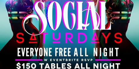 Social Saturdays!  Everyone Free With Eventbrite RSVP $150 VIP Packages! (Grown and Sexy, Dress Code Enforced) tickets