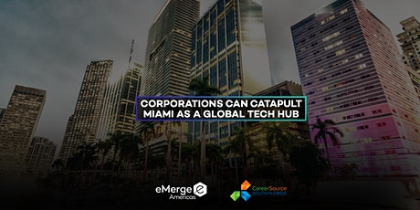 Corporations Can Catapult Miami As a Global Tech Hub tickets