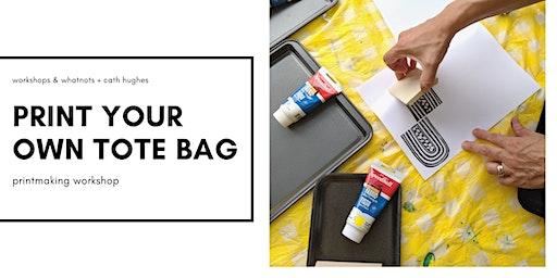 Print Your Own Tote Bag: Printmaking Workshop